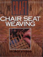 The Craft of Chair Seat Weaving by George Sterns