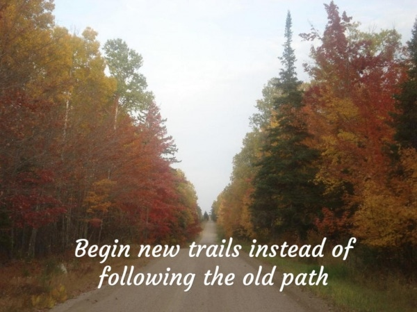 Quote--Begin new trails